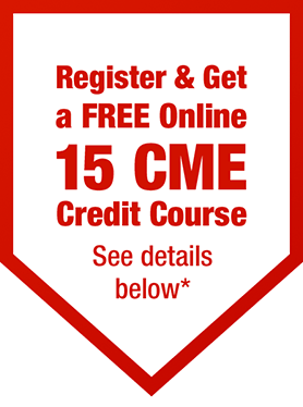 Register & get a FREE online 15 CME credit course. See details below.