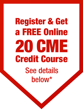 Register & get a FREE online 20 CME credit course. See details below.