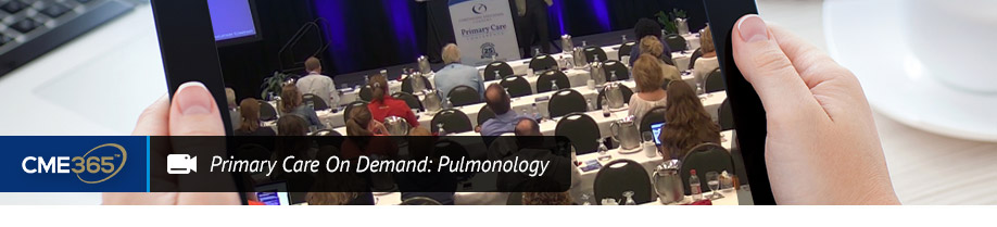 Primary Care On Demand: Pulmonology